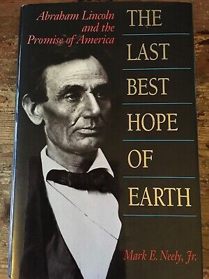 The Last Best Hope of Earth 1993 SIGNED BY AUTHOR by Mark E. Neely,