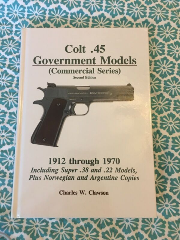 Charles Clawson Colt 1911 Commercial Series Includes 38 Super, 22 ACE, Copies