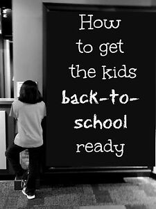 How to get the kids back-to-school ready