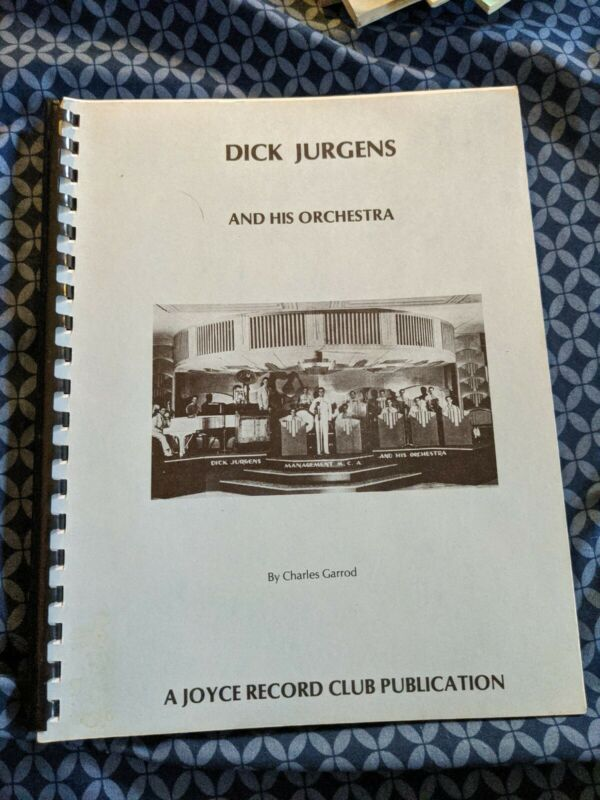 Dick Jurgens DISCOGRAPHY BOOK CHARLES GARROD JOYCE RECORD CLUB PUBLICATION