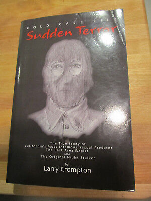 Sudden Terror By Larry Crompton  Det  Ear Ons Golden State Killer Pre Arrestrare