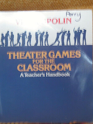 Theater Games for the Classroom : A Teacher's Handbook by Viola Spolin 1986 (Games For Classroom)