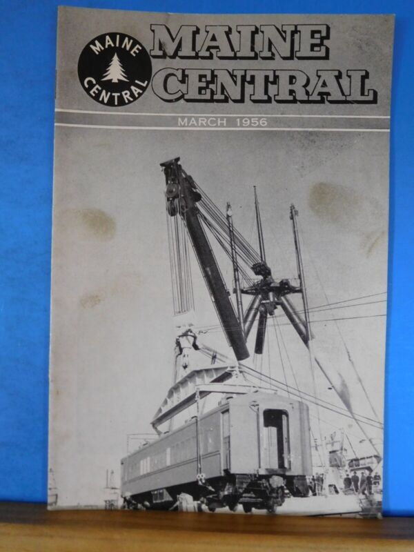 Maine Central Railroad Employees Magazine 1956 March