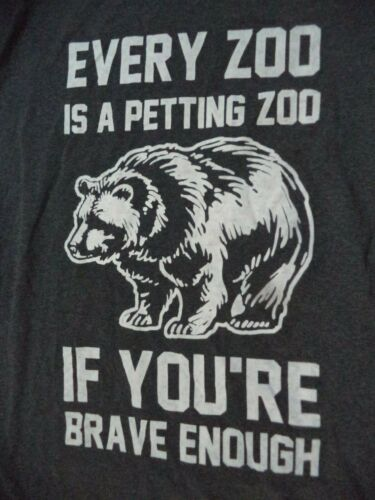 Bear in Petting Zoo if Ur Brave Enough Bear Mans T Shirt Gray Poly/Cotton L NWOT