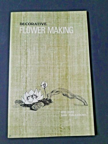 Vintage Decorative Flower Making Book by Ann Duke Siam Publications