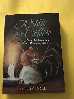 A Nest for Celeste by: Henry Cole (2013 paperbook, new) Scholastic