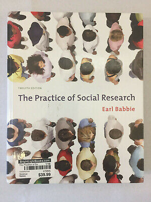 The Practice of Social Research 12th Edition Earl Babbie Hardcover (The Practice Of Social Research 12th Edition)
