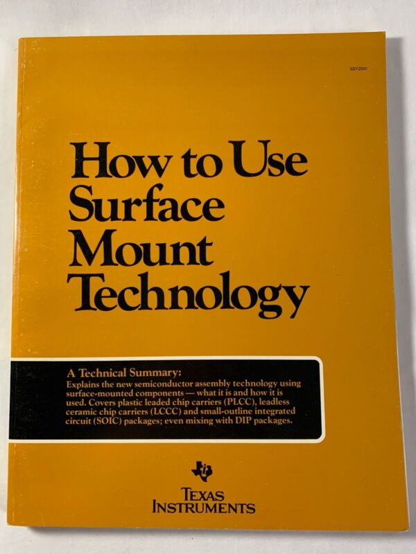 HOW TO USE SURFACE MOUNT TECHNOLOGY - Texas Instruments - Jerry Mullen 1984