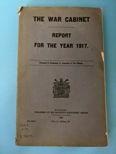 Paperback Book The War Cabinet : Report for the year 1917 WWI Rare!