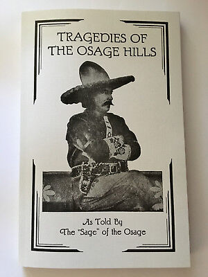 Tragedies Of The Osage Hills    Indians  Outlaws  The Wild West  By Arthur Lamb