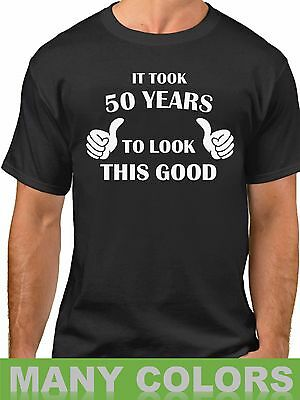 - Men's It Took 50 Years To Look This Good! Shirt 50th Birthday Bday Gift Tee