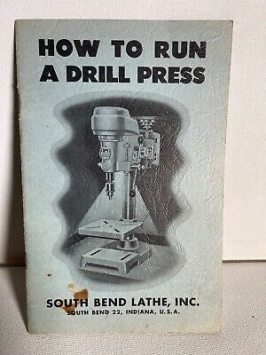 Original 1961 South Bend How To Run A Drill Press Manual Edition 3 Vintage