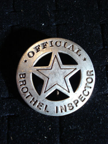 Official Brothel Inspector Old Western silver badge 60