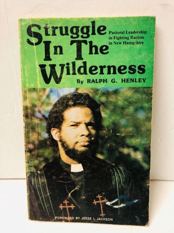 Struggle In The Wilderness Pastoral Leadership In Fighting Racism In N.H. Henley