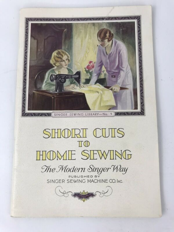 "1930 Booklet ""Short Cuts to Home Sewing"" by Singer Sewing Machine Co."