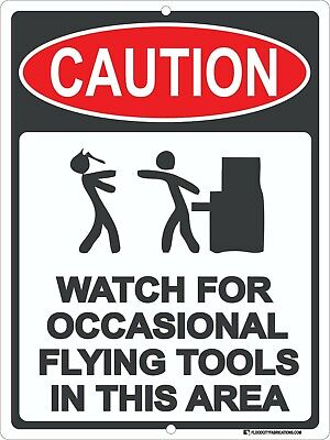 Caution Watch for Flying Tools Sign In this Area Metal 9x12 Mechanic Garage Joke