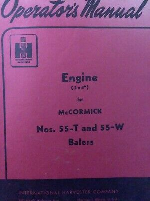 International Harvester Ih Mccormick 55-t 55-w Balers 4-cyl Engine Owners Manual
