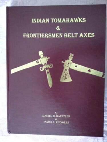 Indian Tomahawks & Frontiersman Belt Axes, Hartzler & Knowles, Book 1995 1st Ed!