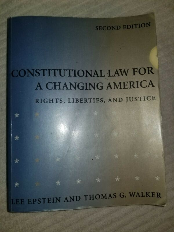 Constitutional Law For A Changing America (2nd Edition)