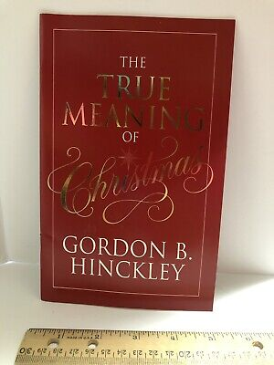 The True Meaning of Christmas by Gordon B. Hinckley 1995 LDS Mormon Booklet ()