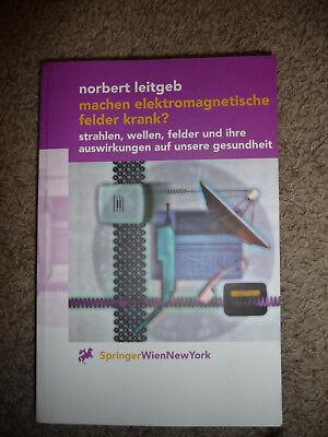 Leitgeb, Norbert: Machen elektromagnetische Felder krank?