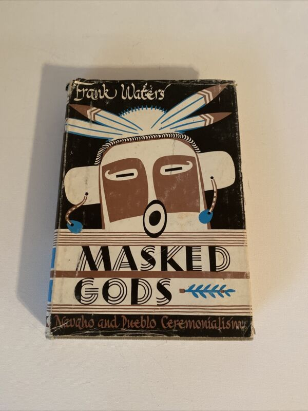 Frank Waters Masked Gods. Hardback book. *Signed* By Frank Waters.