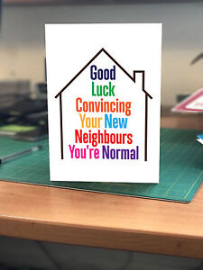 New Home greetings card. Funny, Humour, Weird, Neighbours,Congratulations.