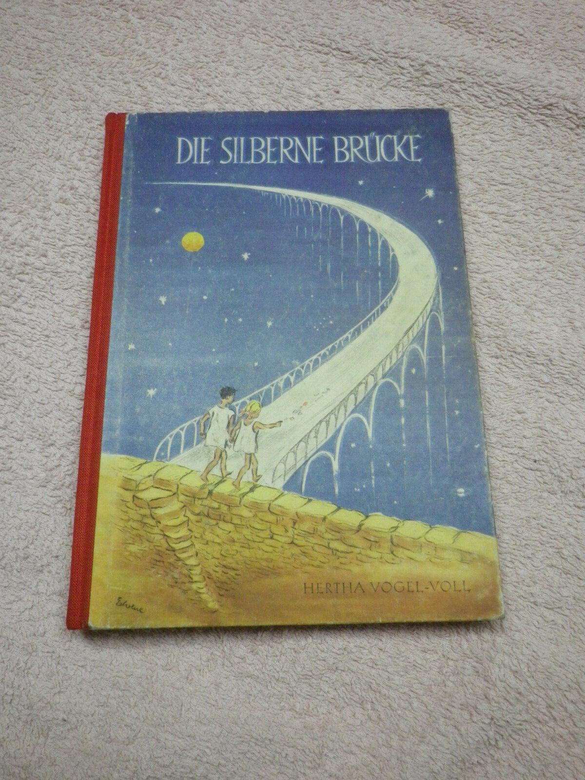 Die silberne Brücke  (Hertha Vogel-Voll), sehr selten, DDR Kinderbuch 1951