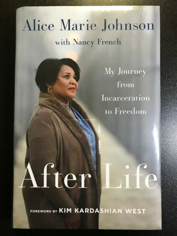 After Life: My Journey from Incarceration to Freedom by Alice Johnson Brand New