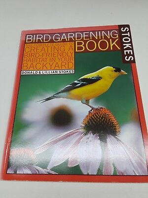Stokes Bird Gardening Book: The Complete Guide to Creating a Bird-Friendly
