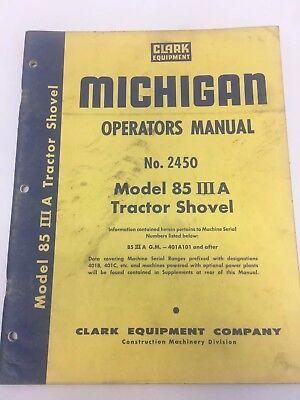 Clark Michigan Equipment Model 85 Iii A Tractor Shovel Op Manual- No. 2450