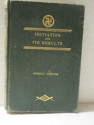 Initiation and Its Results by Rudolf Steiner First 1st American Edition 1909 HB