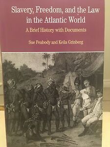 Slavery, Freedom, and the Law in the Atlantic World