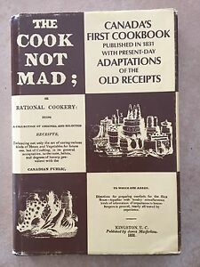 The Cook Not Mad ; Canada's First Cookbook 1831
