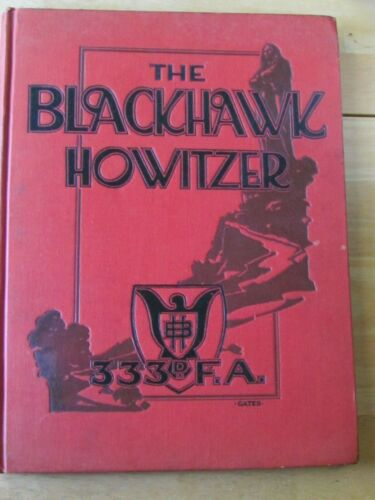 WW 1 US 333rd FIELD ARTILLERY UNIT BOOK BLACKHAWK HOWITZER UNIT ROSTER & PICTURE