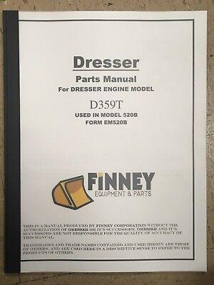 Dresser Wheel Loader 520b Engine D359t Parts Manual Em520t Book