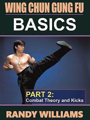 Wing Chun Gung Fu Basics #2 Combat & Theory Kicks DVD Randy Williams