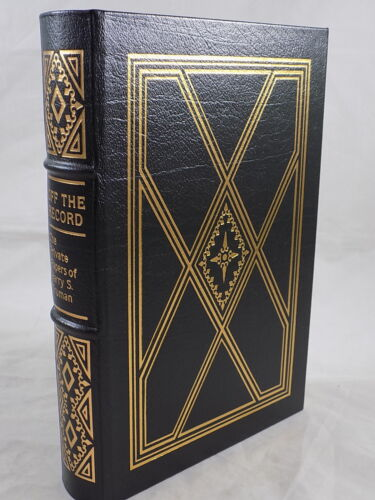 THE EASTON PRESS OFF THE RECORD THE PRIVATE PAPERS OF HARRY TRUMAN LIKE NEW!