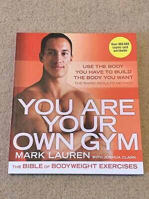 You Are Your Own Gym: The bible of bodyweight exercises by Mark Lauren...