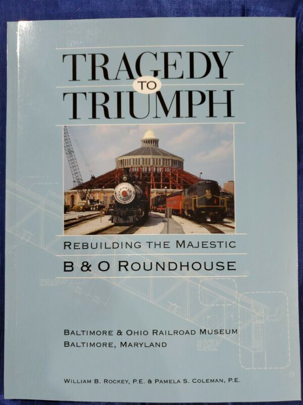 Tragedy To Triumph - Rebuilding The Majestic B&O Roundhouse