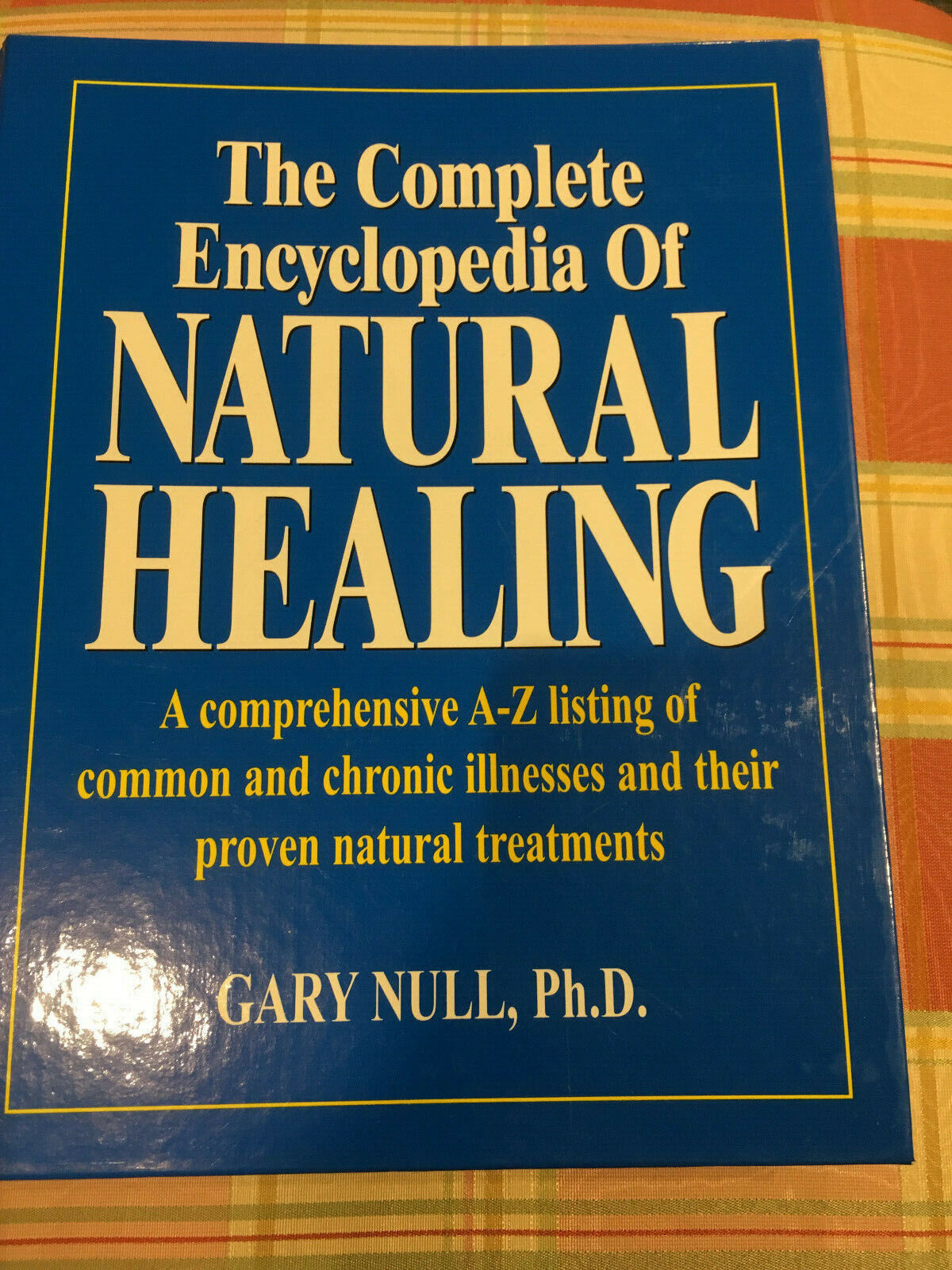 The Complete Encyclopedia Of Natural Healing. Gary Null, Ph.D Hard Cover 500 Pgs - $1.50