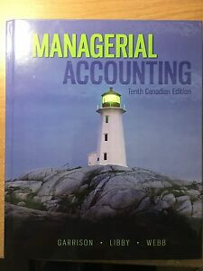 Managerial Accounting 10th Canadian edition - Garrison