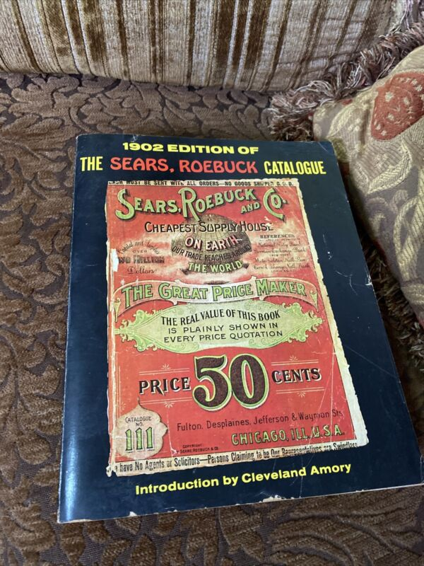 1902 Edition Sears Roebuck Catalog (1969 Reprint) Awesome Illustrations