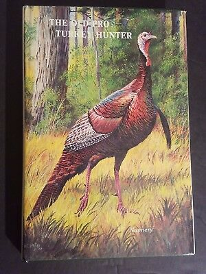 SIGNED BY AUTHOR - Gene Nunnery The Old Pro Turkey Hunter Hardcover 1980 1st Ed ()