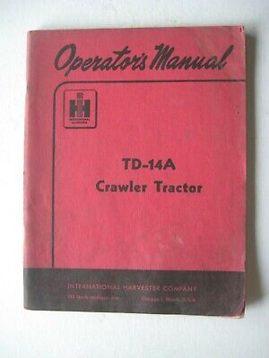 International Harvestor Td-14a Crawler Tractor Operators Manual Original