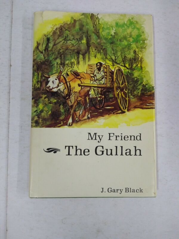 "Vintage Book ""MY FRIEND THE GULLAH"" Dust Jacket Gary Black"