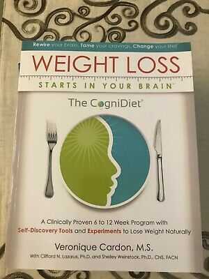 Weight Loss Starts In Your Brain: A Clinically Proven 6 to 12 Week Program wi… Clinically Proven Weight Loss