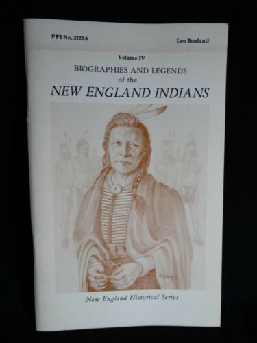 1974 BOOK-BIOGRAPHIES&LEGENDS OF THE NEW ENGLAND INDIANS VOL. 4 BY LEO BONFANTi