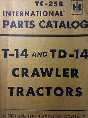 International IH T-14 Gas TD-14 Diesel Tractor Parts Manual Dozer Crawler TC-25B