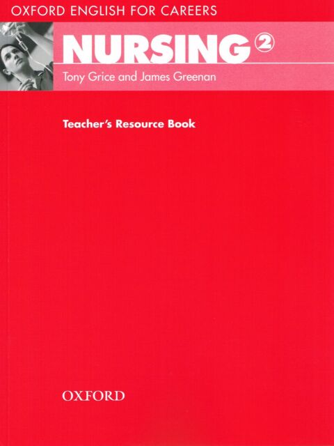 Oxford English for Careers NURSING 2 Teacher's Resource Book Tony Grice @NEW@